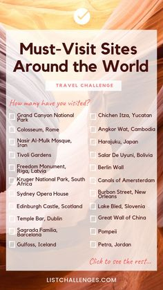 Must-Visit Sites Around the World – How many have you visited? ☆ Must-Visit Sites Around the World ☆ Take the travel challenge… see how you rank. Have you been to all 130 locations? Travel Checklist, Travel List, Travel Goals, Travel Advice, Travel Quotes, Travel Hacks, Travel Bucket Lists, Travel Ideas, Travel Info