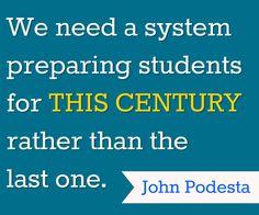 """""""Necesitamos un sistema que prepare a los estudiantes para este siglo más que para el que pasó"""" John Podesta at our 2012 National Summit in DC"""
