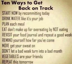 10 ways to get back on track!                                                                                                                                                                                 More