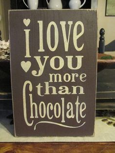 Primitive Wood Sign I Love You More Than by DaisyPatchPrimitives, $12.99