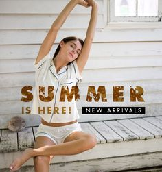 Summer is here! New Arrivals