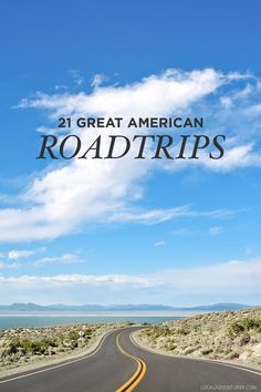 21 Great American Road Trips to Put on Your Bucket List // http://localadventurer.com