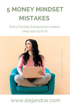 5 Money Mindset Mistakes every Female Entrepreneur makes - And How to fix it.