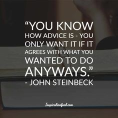 30 John Steinbeck Quotes To Give You a New Perspective On Life John Steinbeck Quotes, Perspective On Life, Garden Quotes, Laugh At Yourself, Good Life Quotes, American, Inspire Me, Politics, True Sayings