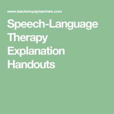 Speech-Language Therapy Explanation Handouts