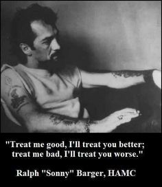Courtesy of The Selvedge Yard Sonny Barger - Leader of the Hells Angels Motorcycle Club Biker Quotes, Motorcycle Quotes, Motorcycle Clubs, Quotes Quotes, Qoutes, Pam Hardy, Sonny Barger, Buddy Miles, Cheryl Tiegs