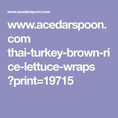 Thai Turkey Brown Rice Lettuce Wraps are healthy and light making the perfect meal for your family. The flavors are wonderful! Turkey Lettuce Wraps, Chili Garlic Sauce, Fresh Lime Juice, Brown Rice, Alt Shortcuts, Healthy Recipes, Cooking, Food, Essen
