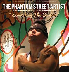 """""""Scratching The Surface"""" The Phantom Street Artist performance lecture"""