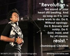 """""""Revolution is the sound of your heart still beating..."""""""