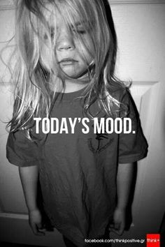 Today's mood...