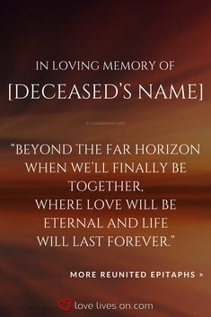 Read the Ultimate Guide to Headstone Epitaphs. Learn everything you need to know to write the best epitaph for your loved one. Brother Quotes, Dad Quotes, Quotes For Kids, Departed Quotes, Short Memorial Quotes, Reunited Quotes, Horizon Quotes, Tombstone Quotes, In Loving Memory Quotes