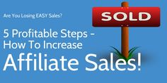 Wondering how to increase affiliate sales? You Loose, First Step, Website