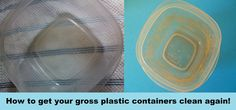How to Clean Your Gross Plastic Containers     1. Fill almost to the top with water and a squirt of dish soap  2. Add 1/4 cup of bleach  3. Microwave the container for 40 seconds, or until the solution is boiling  4. Allow to rest until the water is lukewarm  5. Wash out your container and it is as good as new!