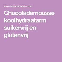 Chocolademousse koolhydraatarm suikervrij en glutenvrij