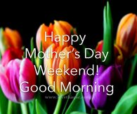 Wishing Everyone A Beautiful And Blessed Mother's Day Weekend Happy Mothers Day Friend, Happy Mothers Day Pictures, Mother Day Message, Mothers Day Poems, Happy Mother Day Quotes, Mother Pictures, Mother Day Wishes, Mothers Day Weekend, Gif Pictures