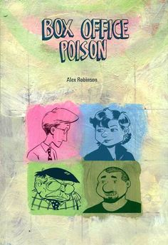 Alex Robinson - Box Office Poison - Alex Robinson's completely natural and inspiring knack for dialogue makes this story of dreary jobs, comic books, love, sex, messy apartments, girlfriends, undisclosed pasts, and crusty old professionals is one of the most delightful and whimsical graphic novels to hit the stands in years.