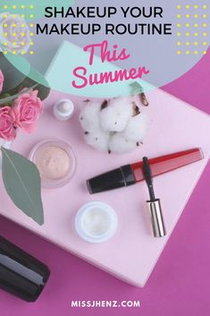 Shakeup Your Makeup Routine This Summer