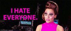 Eu odeio todo mundo.