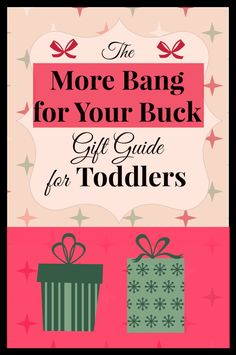 The More Bang For Your Buck Gift Guide for Toddlers by @Toulouse #toddlers #gifts #kidgifts Toddler Gifts, Kids Gifts, Gifts For Mom, Toddler Stuff, Kid Stuff, Christmas Gifts For Kids, Christmas Ideas, Christmas Recipes, Christmas Holidays