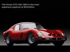 The Ferrari GTO 250 1963 is the most expensive supercar at $53million. There are none available.