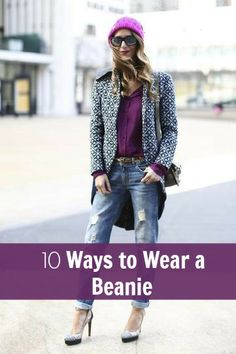 10 ways to wear a beanie in style? Well I believe that beanies are one of the worst in fashion history. Come on, there is no way that they make you look better! Sorry:)