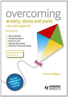 Overcoming Anxiety, Stress and Panic: A Five Areas Approach, Third Edition Deal With Anxiety, Stress And Anxiety, Causes Of Panic Attacks, Better Books, Low Mood, Obsessive Compulsive Disorder, Work Success, Understanding Anxiety