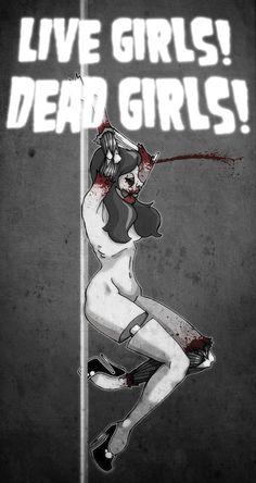 Live Girls Dead Girls by paulorocker.deviantart.com on @deviantART