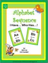 Alphabet Sequence, I Have...Who Has...? product from ATeachersIdea on TeachersNotebook.com