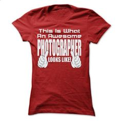 THIS IS WHAT AN AWESOME Photographer LOOKS LIKE - #tee women #tshirt jeans. ORDER HERE => https://www.sunfrog.com/LifeStyle/THIS-IS-AN-AWESOME-Photographer-LOOKS-LIKE-T-SHIRTS-Ladies.html?68278