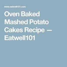 Oven Baked Mashed Potato Cakes Recipe — Eatwell101 Baked Mashed Potatoes, Mashed Potato Cakes, Baked Potato Oven, Oven Baked, Potato Pancakes, Side Dishes For Salmon, Potato Side Dishes, Chilli Recipes, Slimming Recipes