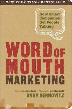 Maria picked up Word of Mouth Marketing: How Smart Companies Get People Talking
