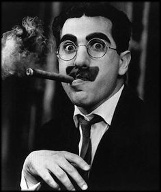 Groucho Marx...anything by him is sooo funny,even when it's through Alan Alda
