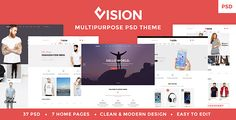 Vision - Multipurpose Store | Portfolio | Blog PSD Template . VISION MULTIPURPOSE STORE | PORTFOLIO | BLOG PSD TEMPLATE Vision is a clean and multi-purpose PSD theme suitable for any type of business: 37 total PSD files ! Its loaded with options,7 home pages for personal, business, online store,... boxed and wide version, 6 categories products, 11 blog
