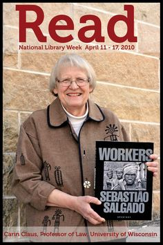 "2010 READ poster featuring Professor Carin Claus reading ""Workers"" by Sebastiao Salgado."