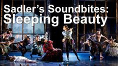 Matthew Bourne's Sleeping Beauty - Sadler's Soundbites