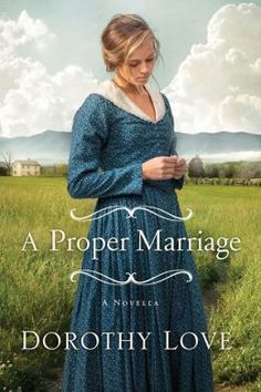 A Proper Marriage: A Novella by [Love, Dorothy] Books To Buy, I Love Books, Good Books, Books To Read, Historical Romance Novels, Historical Fiction, Romance Books, Christian Fiction Books, Books For Teens
