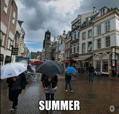2. Dutch people be like... This is what foreigners think about the Netherlands. They think that it is raining all day long... Well, we have a lot of rainy days, but not every day! :)