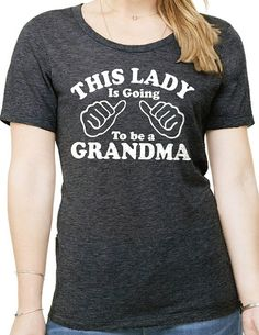 New Grandma This Girl is going to be a Grandma Women's T-shirt Valentine's Day Gift  Mother's Day Gift shower shirt Grandma to be Tee