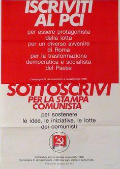 Campagna di tesseramento e proselitismo 1978 Iscriviti al PCI - Sottoscrivi per la stampa comunista  Progetto grafico di Daniele Turchi.