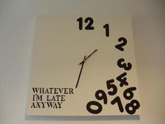 'Whatever' clock....  I know just the person I need to make this for!!