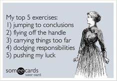 And that's enough exercise for me today thanks very much! - #Humor #ecards