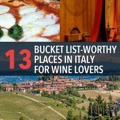 13 Italian wine destinations to put on your bucket list.