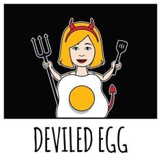 Devil + Egg = Deviled Egg!