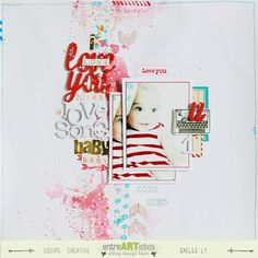I Love You Like A Love Song Baby #layout by Gaelle Ly #scrapbook #papercrafts
