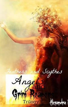 """Angels and Grim Reapers Trilogy: Book III: Feathers and Scythes - Hanabi"" by Alexandra_92 - """"He will be my courage in darkness""  ""She will be my light in darkness""  Marco and Anastasia survive…"""