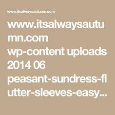 www.itsalwaysautumn.com wp-content uploads 2014 06 peasant-sundress-flutter-sleeves-easy-to-sew-how-girls.jpg