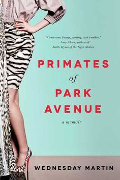 A memoir of life among the wealthy women of the Upper East Side, in the satiric guise of an anthropological study.