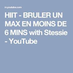HIIT - BRULER UN MAX EN MOINS DE 6 MINS with Stessie - YouTube