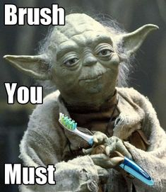 "Yoda says ""Brush you must!"" #Dentist #teethbrushing"