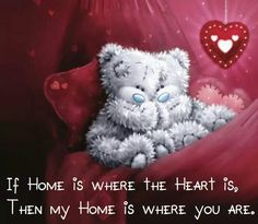 You are my home. I miss you so. Teddy Bear Quotes, Teddy Bear Images, Teddy Bear Cartoon, Teddy Bear Pictures, Cute Teddy Bears, Blue Nose Friends, Friends In Love, Hugs And Kisses Quotes, I Love You Honey